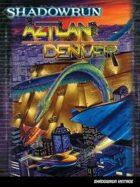 Shadowrun 4 vintage : Aztlan + Denver