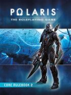 POLARIS RPG - Core Rulebook: 2 - ENGLISH