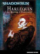 Shadowrun 4 vintage : Harlequin et le retour d'Harlequin