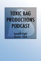 Toxic Bag Podcast Episode 108