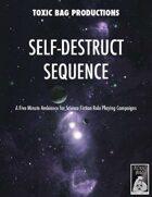 Self-Destruct Sequence