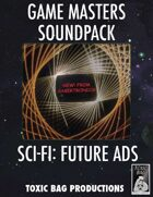 Game Masters Soundpack: Sci-Fi: Future Ads