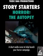 Story Starters Horror: The Autopsy