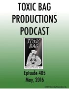 Toxic Bag Podcast Episode 405