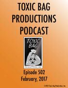 Toxic Bag Podcast Episode 502