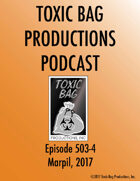 Toxic Bag Podcast Episode 503/4