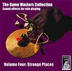 Game Masters Collection Volume Four: Strange Places