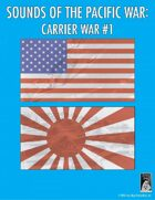 Sounds of the Pacific War: Carrier War #1