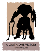 A Loathsome Victory