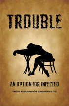 Infected: Trouble