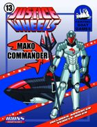 Justice Wheels #13 MAKO Commander [ICONS]