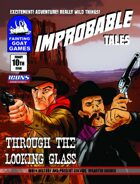 [ICONS] Improbable Tales: Through the Looking Glass