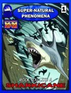 Super-Natural Phenomena: Sharkicane!