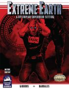 [Savage Worlds] EXTREME EARTH: A DYSTOPIAN SUPERHERO SETTING