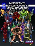[ICONS] Miscreants, Malefactors and Megalomaniacs Volume 2