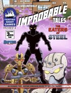 [SUPERS!]Improbable Tales: Eaters of Steel