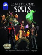 [Savage Worlds] Loathsome Souls