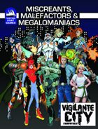 [Vigilante City] Miscreants, Malefactors and Megalomaniacs