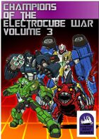 Champions of the Electrocube War Volume 3