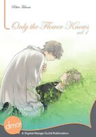 Only the Flower Knows Vol. 1 (Yaoi Manga)