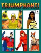 Triumphant! Supers #3