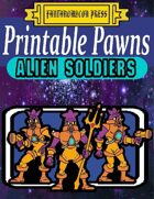 Printable Pawns:  Alien Soldiers
