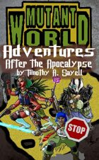Mutant World:  Adventures After the Apocalypse