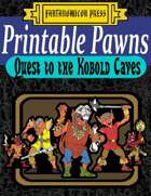 Printable Pawns:  Quest to the Kobold Caves