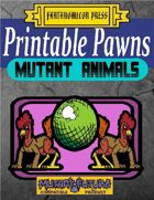 Printable Pawns:  Mutant Animals