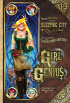 Girl Genius 13: The Sleeping City