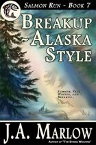 Breakup - Alaska Style (Salmon Run - Book 7)