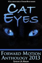 Cat Eyes (Forward Motion Anthology 2013)
