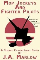 Mop Jockeys and Fighter Pilots