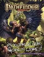 Pathfinder 1ª ed. - ¡Nosotros ser goblins libres!