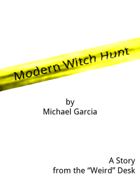 Modern Witch Hunt