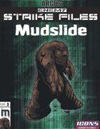 Enemy Strike File: Mudslide [Icons Edition]
