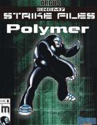 Enemy Strike File: Polymer