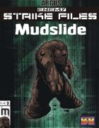 Enemy Strike File: Mudslide [Mutants and Masterminds]