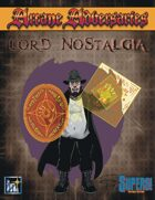Arcane Adversaries: Lord Nostalia [SUPERS! RED]