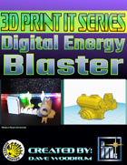 3D Print It: Digital Energy Blaster
