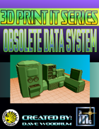 3D Print It: Obsolete Data System