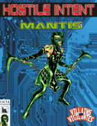 Hostile Intent: Mantis