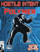 Hostile Intent: Polymer