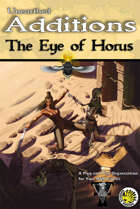 Unearthed Additions: The Eye of Horus