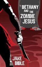 Bethany And The Zombie Jesus