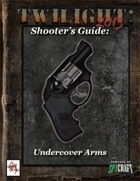 T2013- Shooter's Guide: Undercover Arms