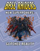 New Superpowers: Glitched Reality