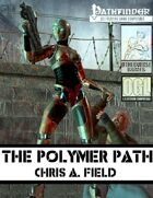 The polymerPath ~Cybernetics for the Pathfinder Roleplaying Game