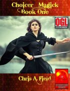 Choicer Magick Book One