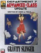 Dept. 7 Adv. Class Update: Gravity Slinger